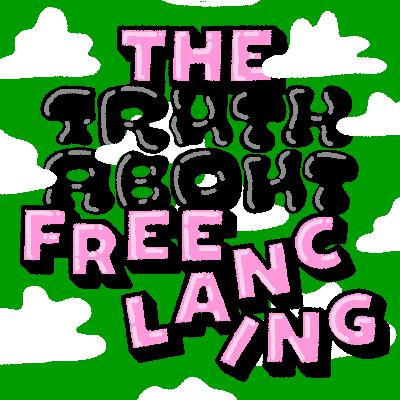 The Truth About Freelancing