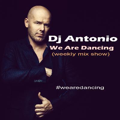 Dj Antonio - We Are Dancing (Mix 047) #47