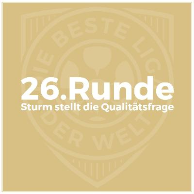 26. Runde // Sturm stellt die Qualitätsfrage