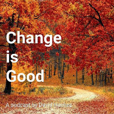 Change is Good - Episode 3