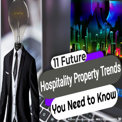 11 Future Hospitality Property Trends You Need to Know | Ep. #232
