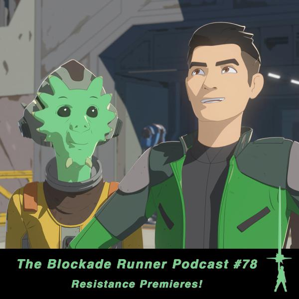 Resistance Premieres! - The Blockade Runner Podcast #78