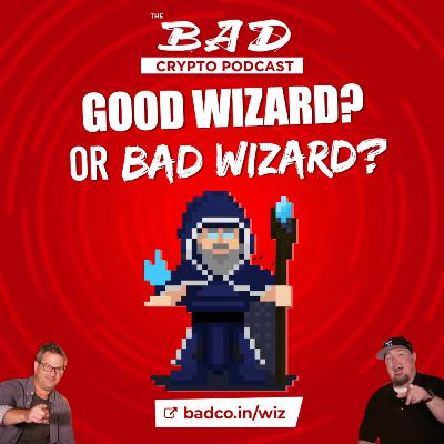 Good Wizard? Or Bad Wizard?