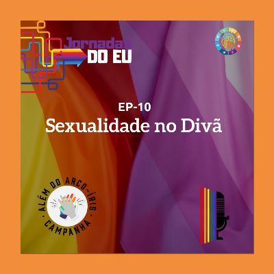 EP-10 Sexualidade no Divã