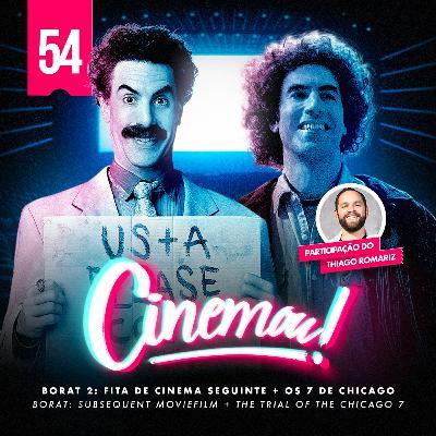 54 - Borat: Fita de Cinema Seguinte + Os 7 de Chicago (Borat - Subsequent MovieFilm + The Trial of the Chicago 7, 2020)