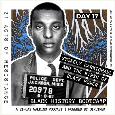 Day 17: The Birth of Black Power - Stokely Carmichael