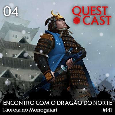 Encontro com o Dragão do Norte - Taoreta no Monogatari 04 [L5A 4e]