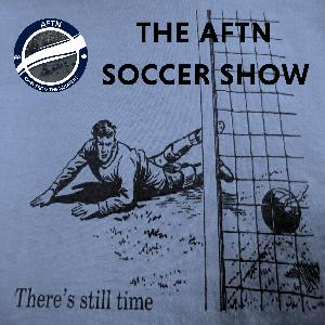 Episode 370 - The AFTN Soccer Show (Don't Mention The VAR with special guest Axel Schuster)