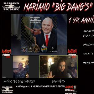 "1 YR Anniversary Special for Mariano ""Big Dawg's"" Corner of ANEW podcast"