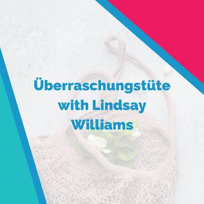 """Überraschungstüte with Lindsay: Running Conferences, Doing Masters Degrees, Learning What a """"Blaue Reise"""" is"""
