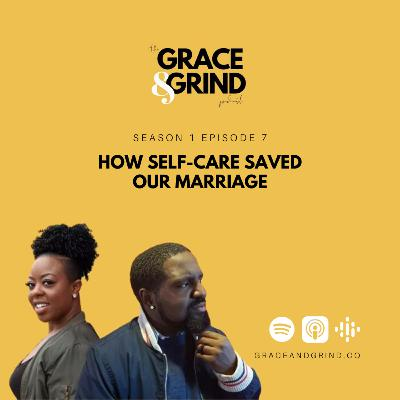 S1 Ep. 7 - How Self-Care Saved Our Marriage