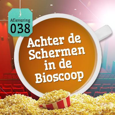 Aflevering 38: Achter De Schermen In De Bioscoop