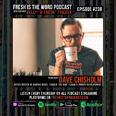Episode #238: Dave Chisholm – Artist/Writer of Graphic Novel 'Chasin' the Bird – Charlie Parker in California'