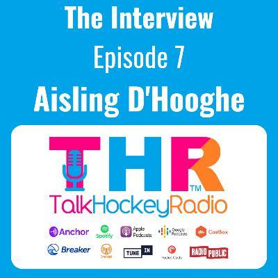 Talk Hockey Radio: The Interview Episode 7 - Aisling D'Hooghe (Belgium Hockey)