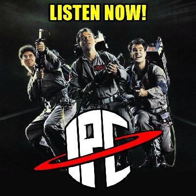#294: Ghostbusters | The IPC Podcast LIVE