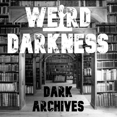 """""""THE DEMONIC POSSESSION OF ANGELA"""" and 11 More True Paranormal Stories! #WeirdDarkness (DARK ARCHIVES DOUBLE TROUBLE EPISODE!)"""