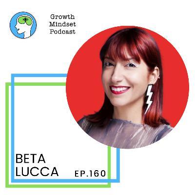 160: Fulfil your (multi)potential - Beta Lucca, Entrepreneur and Investor