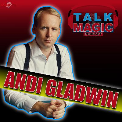 21: Talk Magic Podcast - Andi Gladwin Founder Of Vanishing Inc | Talk Magic With Craig Petty
