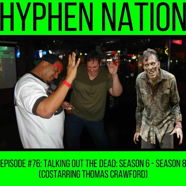 Episode #76: Talking Out The Dead: Season 6 – Season 8 (Costarring Thomas Crawford)