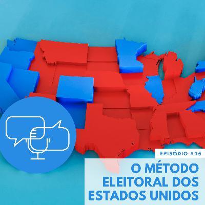 #35 – O método eleitoral dos Estados Unidos
