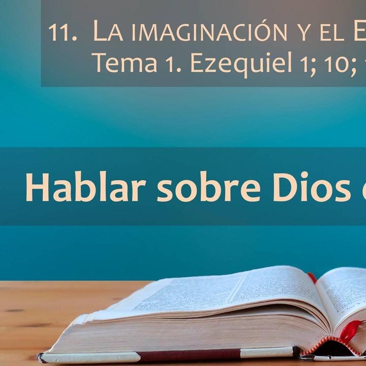 Eequiel 1 y 10; 11,22-25 | Imaginación y Espíritu (1)