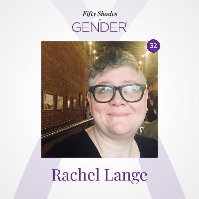 33. RACHEL LANGE: non-binary, queer, autistic