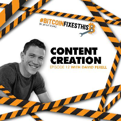 Bitcoin Fixes This #12: Content Creation with David Perell