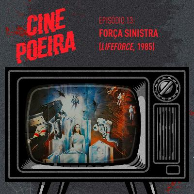 Cine Poeira S01E013 - FORÇA SINISTRA (1985)
