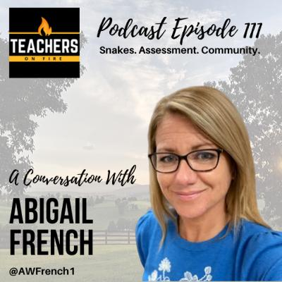 111 - Abigail French: Snakes, Assessment, and Community