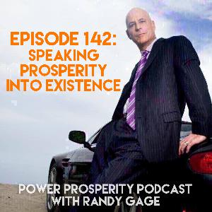 Episode 142: Speaking Prosperity into Existence (Podcast Exclusive)