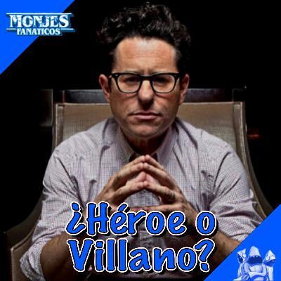 201 - J.J. Abrams: ¿Héroe o Villano?