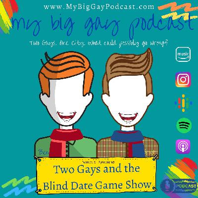 S2. Ep 10. Two Gays and the Blind Date Game Show