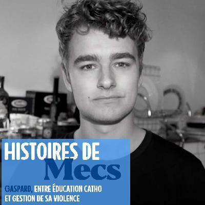 Gaspard G : éducation catho, prise de conscience féministe et gestion de sa violence