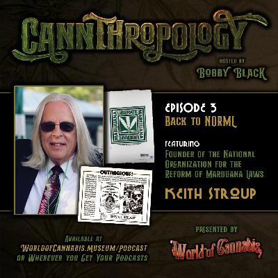 EP. 3 - BACK TO NORML (with guest Keith Stroup)