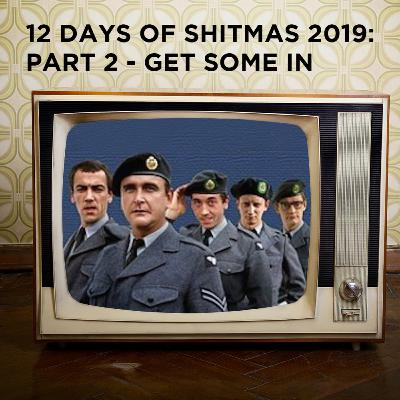 12 Days of Shitmas 2019: Part 2 - Get Some In!