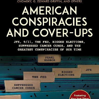 #234: American Conspiracies And Cover Ups with Douglas Cirignano