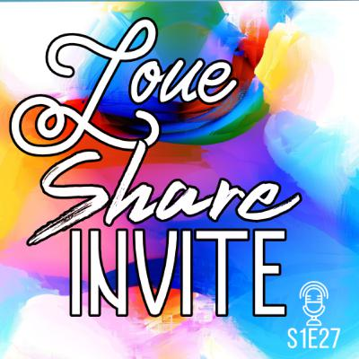 S1E27 Love, Share Invite