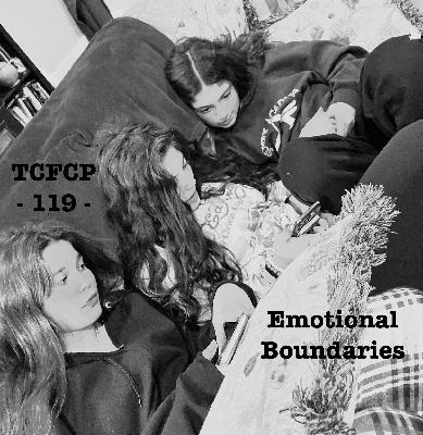 119: EPISODE 119 - Emotional Boundaries