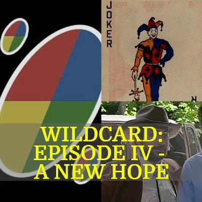 056 - Wildcard: Episode IV - A New Hope