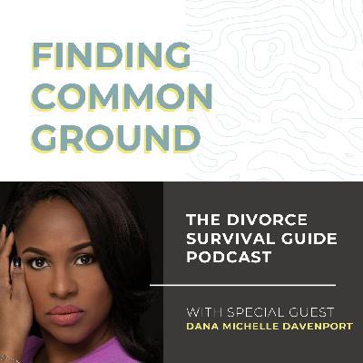 Finding Common Ground with Dana Michelle Davenport, Esq.