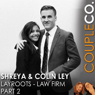 Lawyer-Humans In Love & Biz: Shreya & Colin Ley of LayRoots, Seattle, Part 2