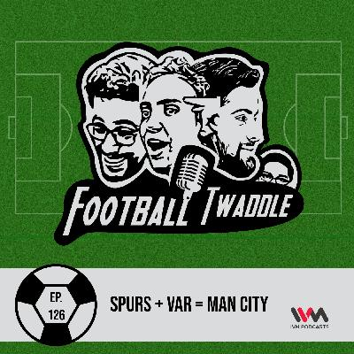 Spurs + VAR = Man City