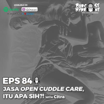 84. Jasa Open Cuddle Care Itu Apa Sih? with Citra