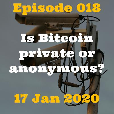 Bitcoin Basics Podcast: Is Bitcoin private or anonymous? (018)