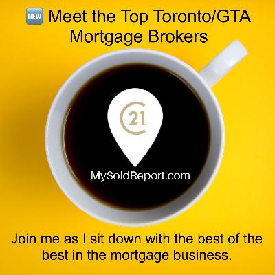 Episode 152: Meet the Toronto/GTA Top Mortgage Brokers Podcast