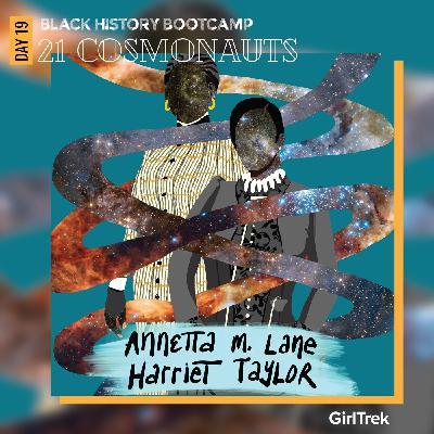 Cosmonauts | Day 19 | Annetta M. Lane & Harriet Taylor