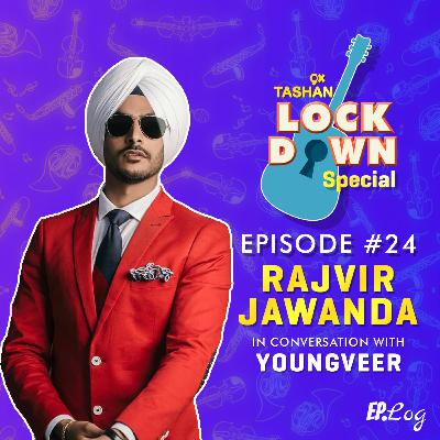 Ep 24: 9x Tashan Lockdown Special ft. Rajvir Jawanda