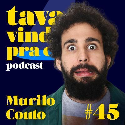 #45 Murilo Couto - Tava Vindo Pra Cá