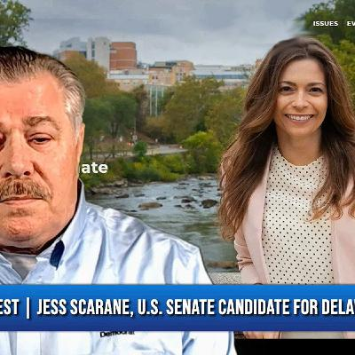 Want To Hear A Conversation With Jess Scarane, U.S. Senate Candidate For Delaware?