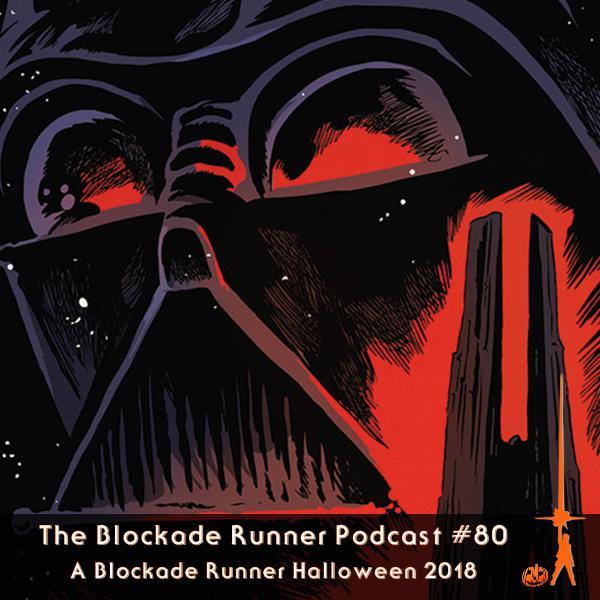 A Blockade Runner Halloween 2018 - The Blockade Runner Podcast #80